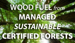 Managed and sustainable wood fuel